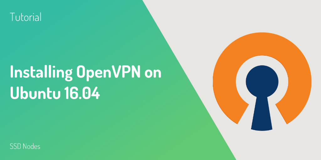 Tutorial: Installing OpenVPN on Ubuntu 16.04