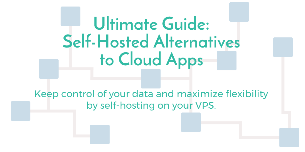 Self-hosted alternatives: Ultimate guide to cheaper SaaS