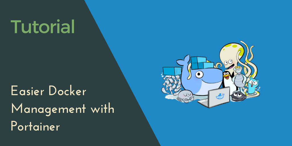 Using Portainer to manage your Docker containers easily
