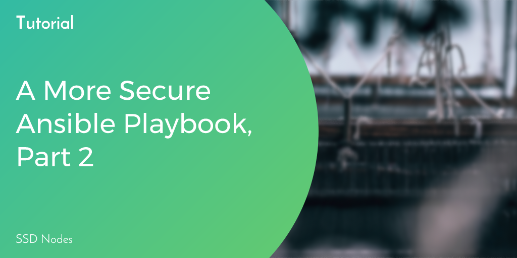 Ansible security playbook for your VPS (part 2) | Serverwise