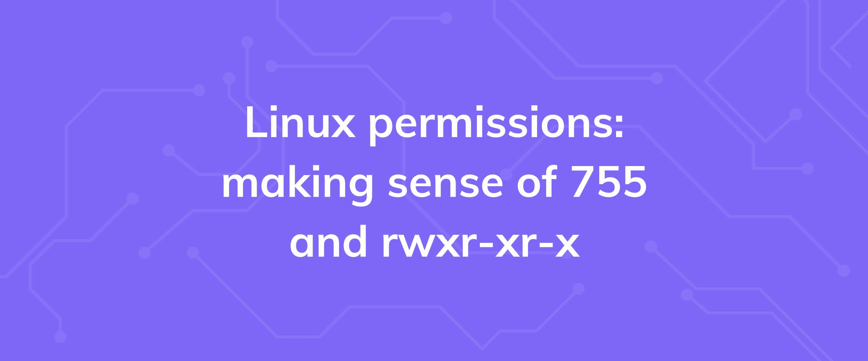 Linux permissions: making sense of 755 and rwxr-xr-x