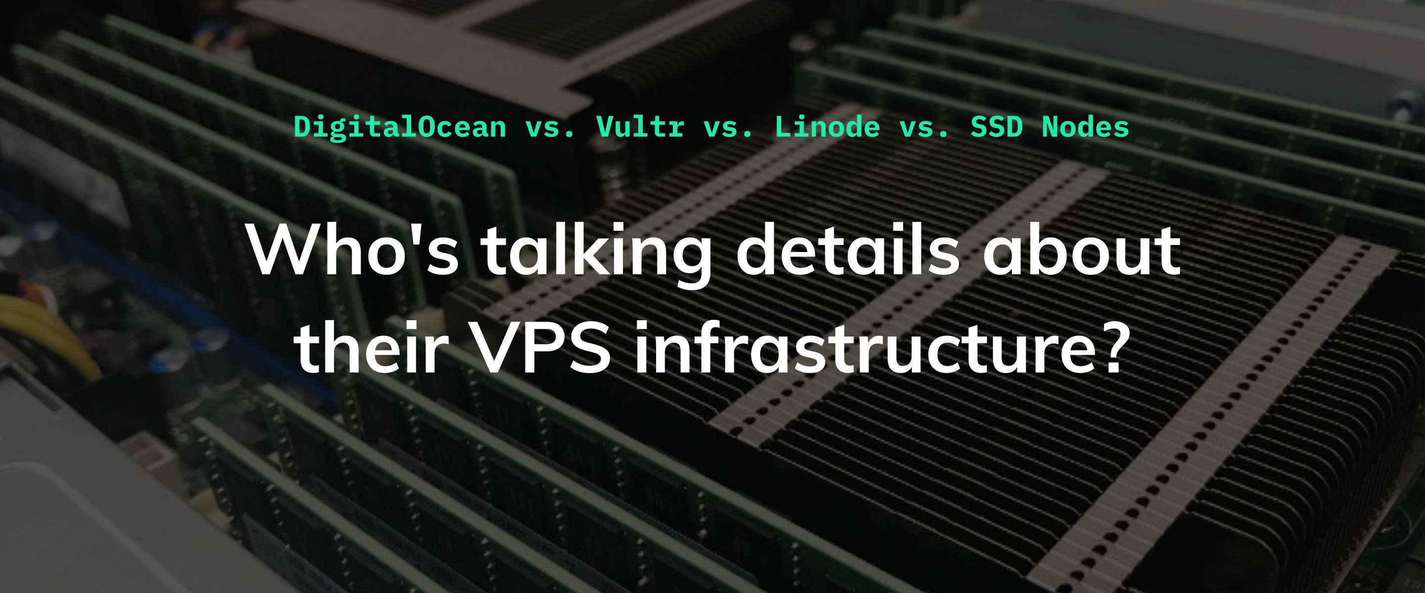 VPS infrastructure comparison: DigitalOcean vs. Vultr vs. Linode vs. SSD Nodes