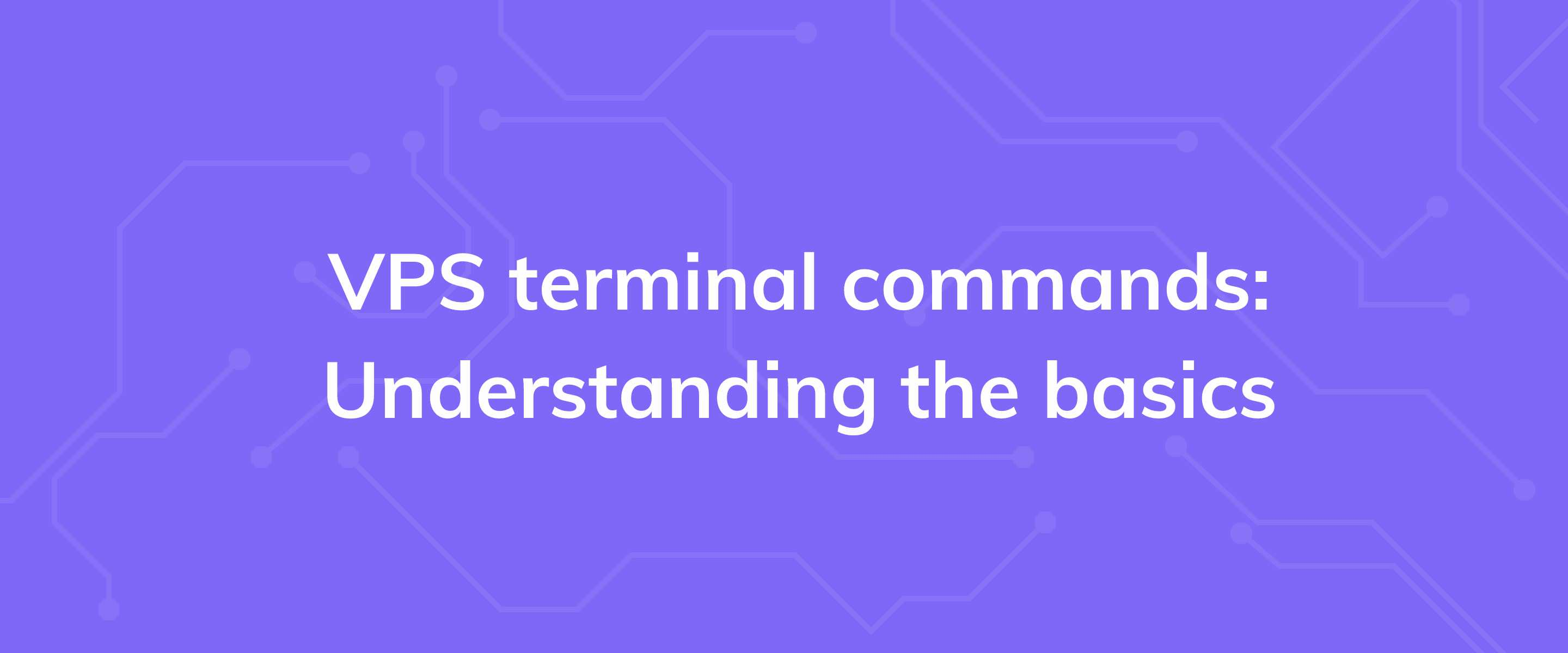 VPS terminal commands: Understanding the basics