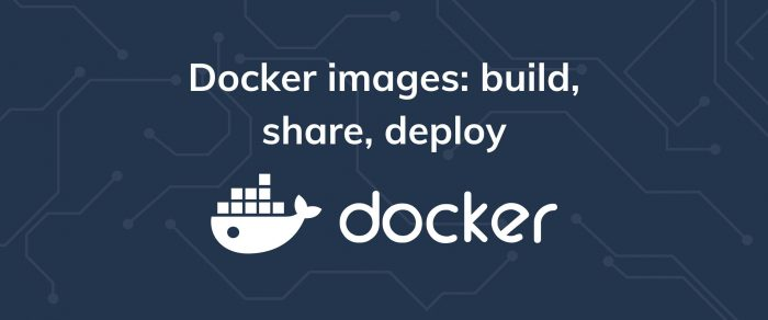 Docker images: How to containerize and deploy your project