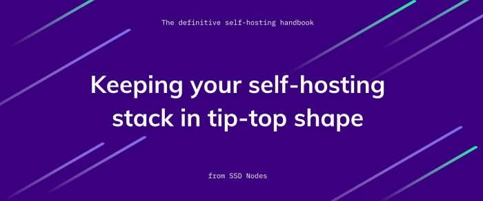 Self-hosting administration: Page 4 of the definitive self-hosting handbook