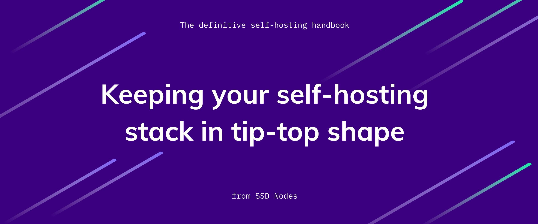 Self-hosting administration: Page 4 of the definitive self-hosting handbook