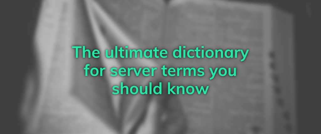 The ultimate dictionary for server terms you should know