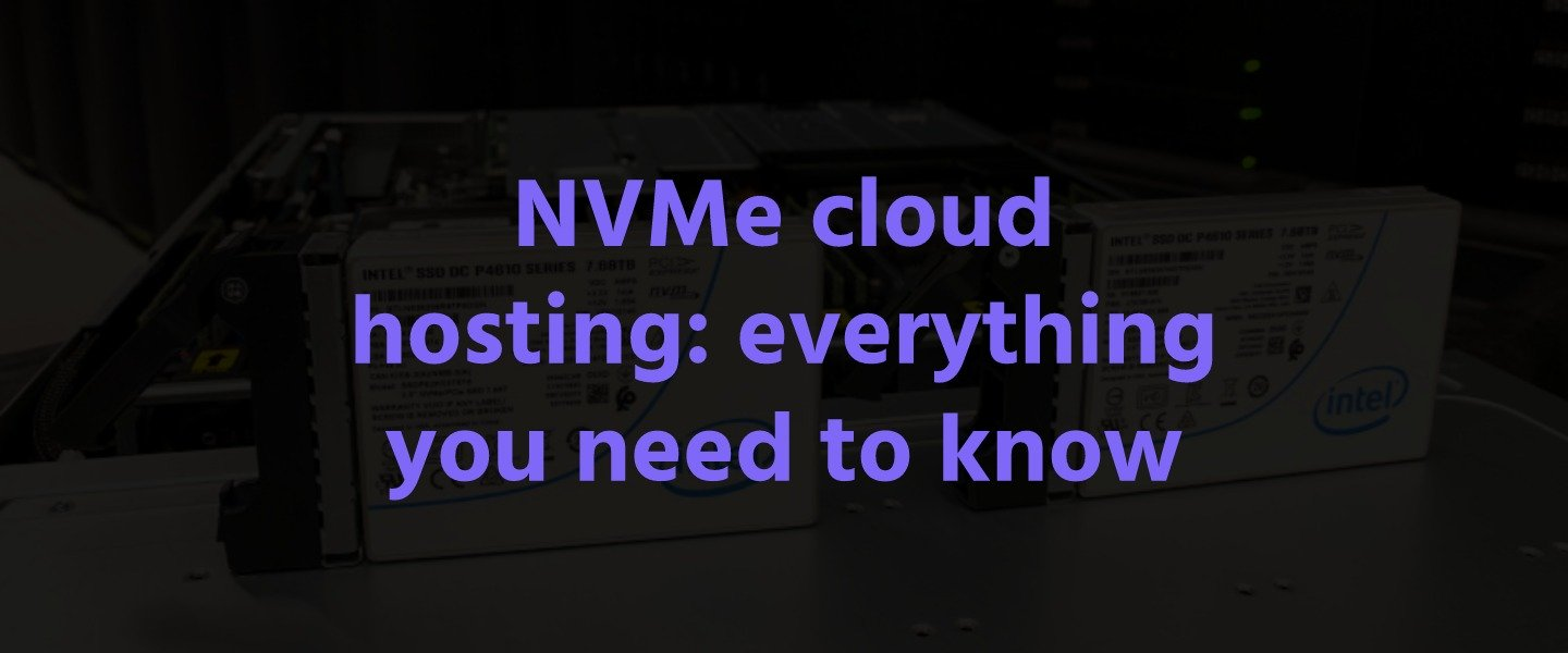 NVMe cloud hosting: everything you need to know