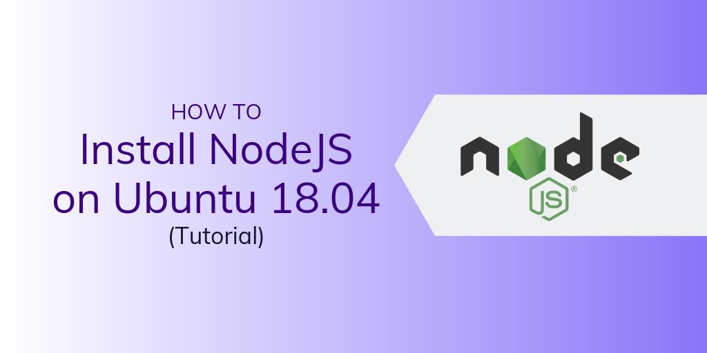 install_nodejus_ubuntu_18.04