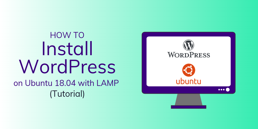 How To Install Wordpress On Ubuntu 18 04 With Lamp Tutorial Serverwise
