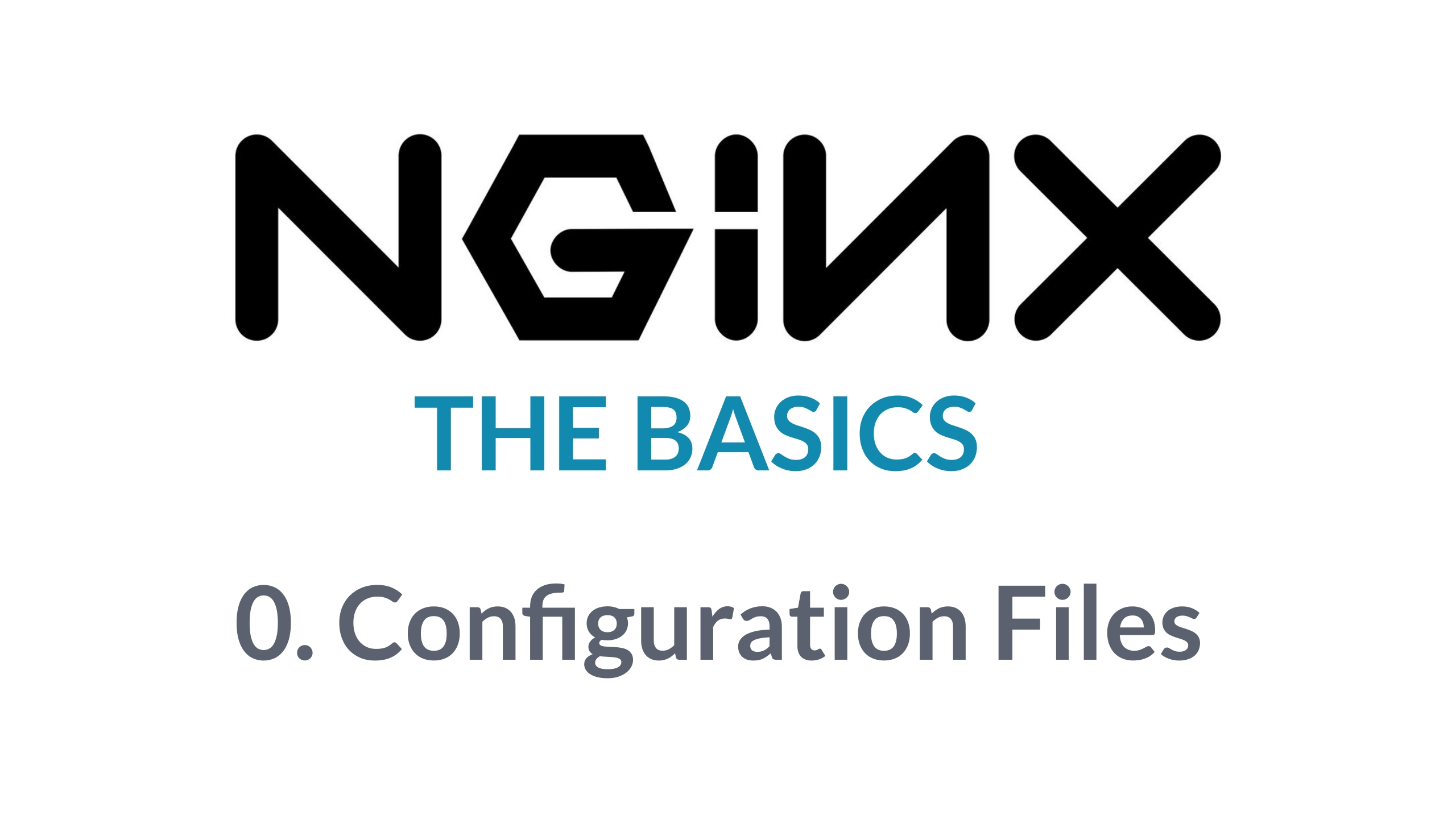 Nginx Basics Part 0 - Configuration Files